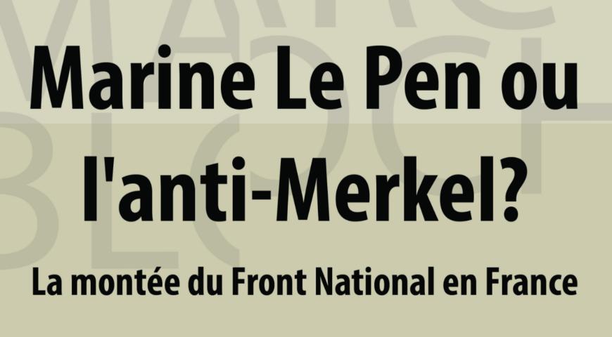 Marine Le Pen ou Anti-Merkel ?